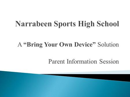"A ""Bring Your Own Device"" Solution Parent Information Session."