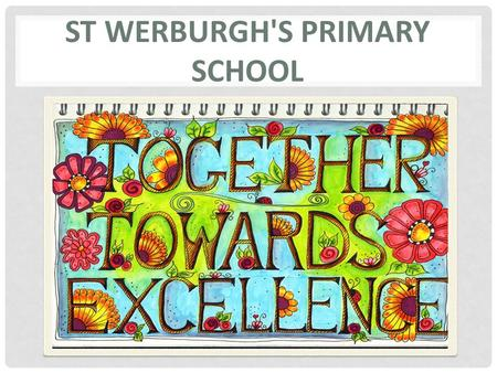 ST WERBURGH'S PRIMARY SCHOOL. FGM JOURNEY 2005 – First became aware of FGM and decided that school was best placed to support and protect these girls.