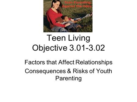the relationship between teen pregnancy and parenting Further research is needed to clarify of parent/child communication on teen pregnancy outcomes effective when the relationship between parent and.