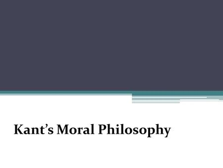 Kant's Moral Philosophy. In this lecture…  Our moral duty  Categorical imperative  Universal law  Dignity and respect.