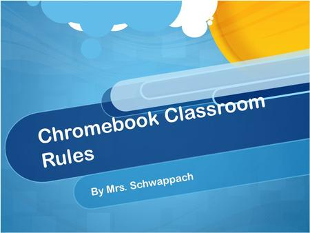 Chromebook Classroom Rules