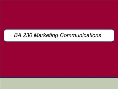 BA 230 Marketing Communications
