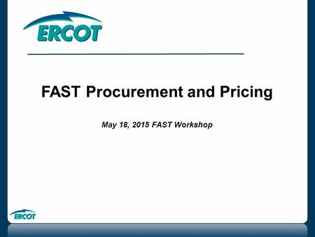 FAST Procurement and Pricing May 18, 2015 FAST Workshop 1.