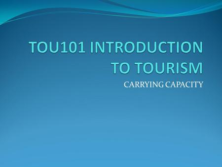 TOU101 INTRODUCTION TO TOURISM