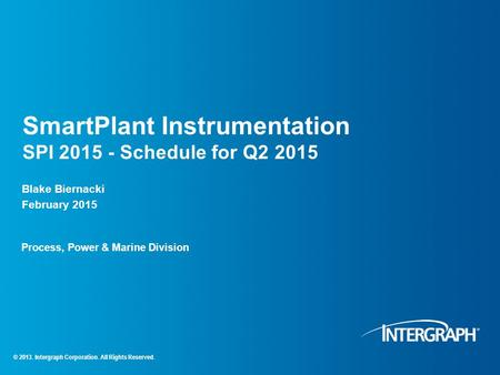 SmartPlant Instrumentation SPI Schedule for Q2 2015