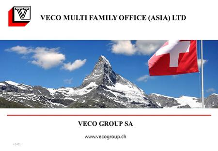VECO MULTI FAMILY OFFICE (ASIA) LTD VECO GROUP SA www.vecogroup.ch v.1411.