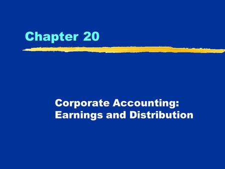 Chapter 20 Corporate Accounting: Earnings and Distribution.