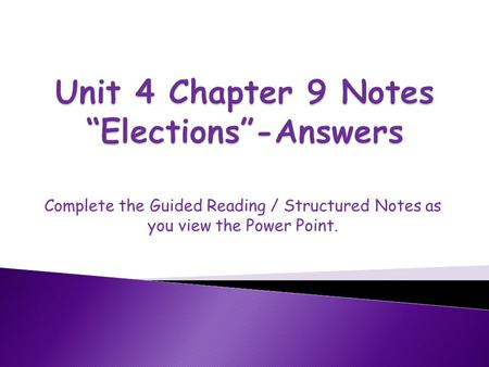 "Unit 4 Chapter 9 Notes ""Elections""-Answers"