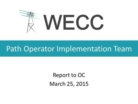 Path Operator Implementation Team Report to OC March 25, 2015.