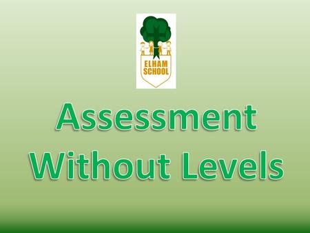Assessment Without Levels The new national curriculum for England is now being taught in all maintained schools. As part of the Government's reforms,