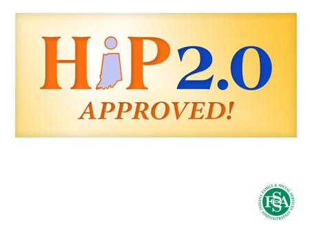 WHAT IS HIP 2.0? HIP 2.0 APPROVED 2 HIP 2.0 Structure Replaces traditional Medicaid for non-disabled adults Three pathways to coverage HIP Link: NEW.