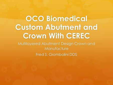 OCO Biomedical Custom Abutment and Crown With CEREC