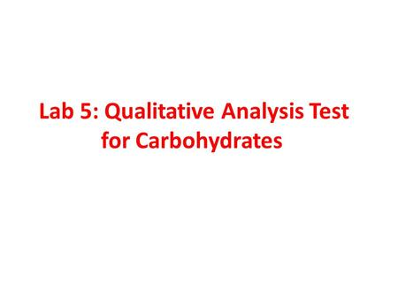 Lab 5: Qualitative Analysis Test for Carbohydrates.
