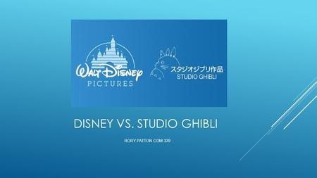 "DISNEY VS. STUDIO GHIBLI RORY PATTON COM 329. ""I LOVE MICKEY MOUSE MORE THAN ANY WOMAN I HAVE EVER KNOWN"" -WALT DISNEY  Walter Disney (1901-1966)  American."