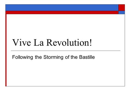 Vive La Revolution! Following the Storming of the Bastille.