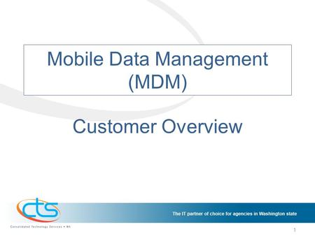 Mobile Data Management (MDM) Customer Overview 1.