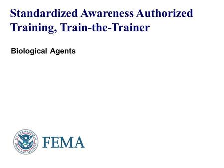 Standardized Awareness Authorized Training, Train-the-Trainer Biological Agents.