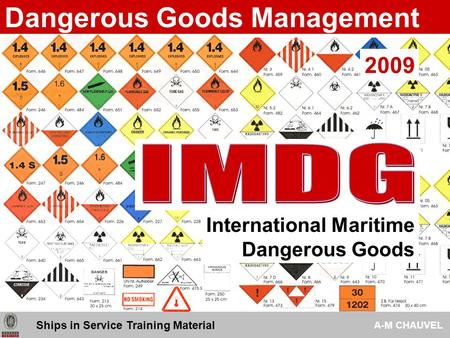Dangerous Goods Management Ships in Service Training Material A-M CHAUVEL International Maritime Dangerous Goods 2009.