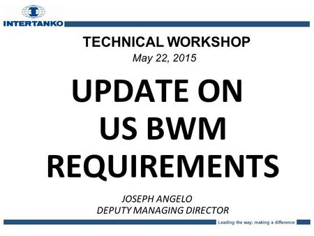 UPDATE ON US BWM REQUIREMENTS