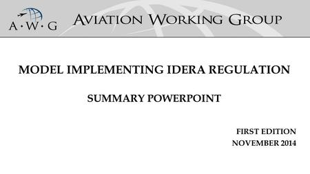 MODEL IMPLEMENTING IDERA REGULATION SUMMARY POWERPOINT FIRST EDITION NOVEMBER 2014.