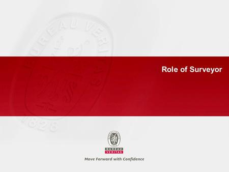 Role of Surveyor. 2 Role of Classification Societies ► The mission of Classification Societies is to contribute to the development and implementation.