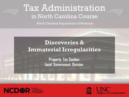 Property Tax Section Local Government Division Discoveries & Immaterial Irregularities 1.