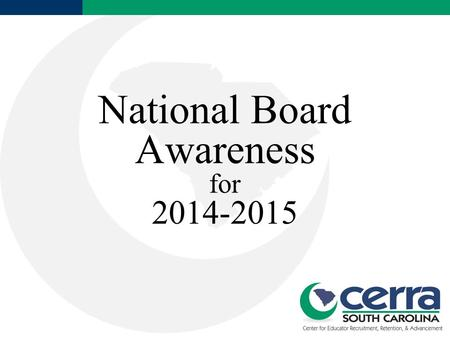 National Board Awareness for 2014-2015. Essential Questions What is National Board Certification? Why has NB revised its certification process? What are.