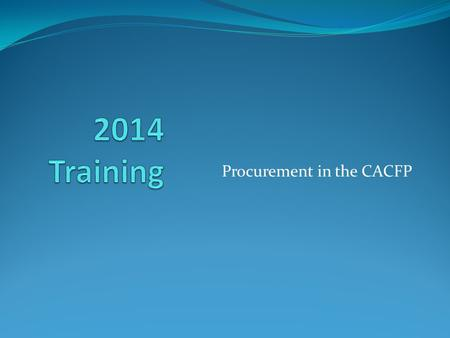 Procurement in the CACFP. www.doe.in.gov/cacfp 2.