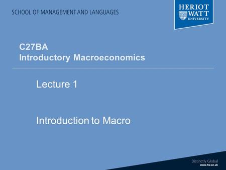 C27BA Introductory Macroeconomics Lecture 1 Introduction to Macro.