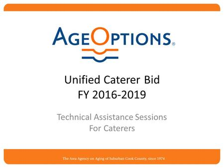 Unified Caterer Bid FY 2016-2019 Technical Assistance Sessions For Caterers.