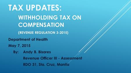 TAX UPDATES:. Withholding tax on. compensation