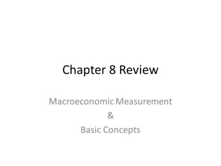 Macroeconomic Measurement & Basic Concepts