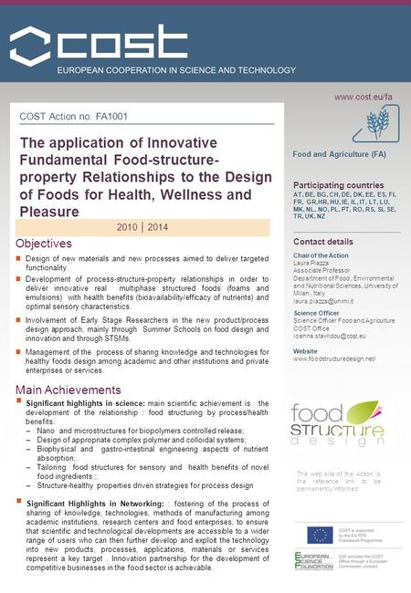 Www.cost.eu/fa COST Action no. FA1001 The application of Innovative Fundamental Food-structure- property Relationships to the Design of Foods for Health,