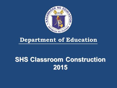 Department of Education SHS Classroom Construction 2015.