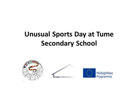 Unusual Sports Day at Tume Secondary School. Unusual sports day for elementary and primary students.