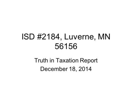 ISD #2184, Luverne, MN 56156 Truth in Taxation Report December 18, 2014.