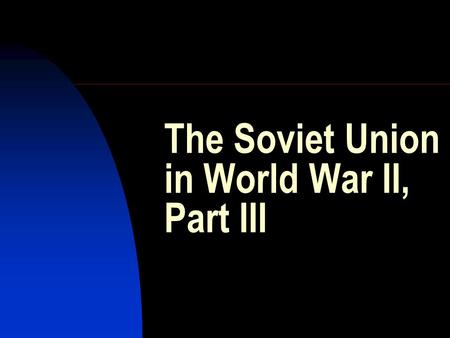 The Soviet Union in World War II, Part III. The Anti-Hitler Coalition 1941 July 12, Moscow: Soviet-British agreement on joint actions in war with Germany.