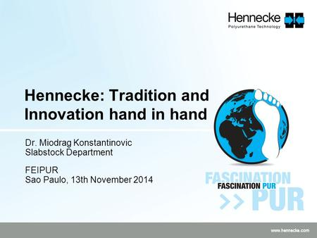Hennecke: Tradition and Innovation hand in hand