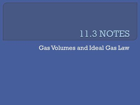 Gas Volumes and Ideal Gas Law. Up to this point, the gas laws have kept the amount of gas (moles) the same.