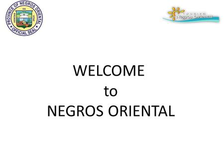 WELCOME to NEGROS ORIENTAL. Brief Project Description DAD-MBT is an acronym of the 5 Tourism Circuit Deve-lopment LGU's of D auin, D umaguete City, M.