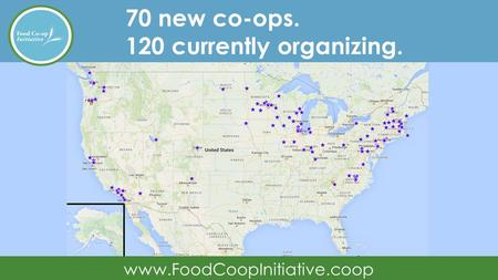 70 new co-ops. 120 currently organizing. www.FoodCoopInitiative.coop.