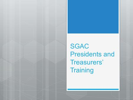 SGAC Presidents and Treasurers' Training. Who we are and what we do?  Student Groups Activities Committee  The other standing committee in Treasury.