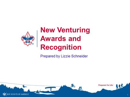 New Venturing Awards and Recognition 1 Prepared by Lizzie Schneider.