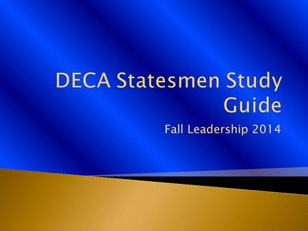 Fall Leadership 2014. DECA prepares emerging leaders and entrepreneurs in marketing, finance, hospitality, and management.