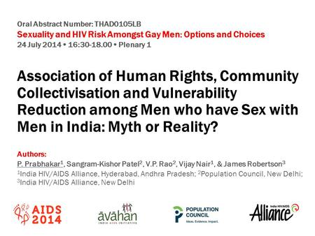 Oral Abstract Number: THAD0105LB Sexuality and HIV Risk Amongst Gay Men: Options and Choices 24 July 2014  16:30-18.00  Plenary 1 Association of Human.