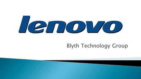 Blyth Technology Group. The market is overly pessimistic on Lenovo's ability to integrate and profit from their recent acquisitions, Motorola and IBM's.