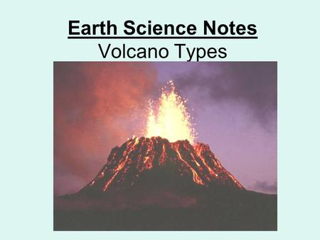 Earth Science Notes Volcano Types