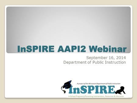 InSPIRE AAPI2 Webinar September 16, 2014 Department of Public Instruction.