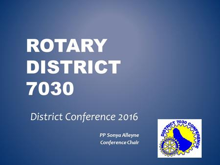 District Conference 2016 PP Sonya Alleyne Conference Chair
