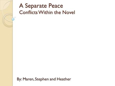 an analysis of the separate peace in john knowles novel A separate peace has 169,264  a separate peace by john knowles  fairmont, west virginia, was an american novelist, best known for his novel a separate peace.